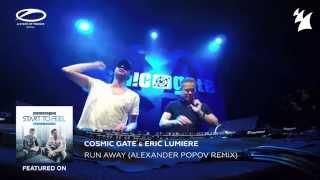 Cosmic Gate & Eric Lumiere - Run Away (Alexander Popov Remix)