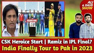 Ramiz Watch IPL Final | India Finally Tour to Pak in 2023 | BCCI on Asia Cup | CSK Heroice Start