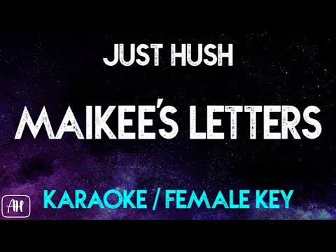 Just Hush - Maikee&39;s Letters KaraokeInstrumental Female Key