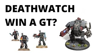 Deathwatch Win a Grand Tournament? John Lennon's 5-0 Army List at Onslaught GT 2021