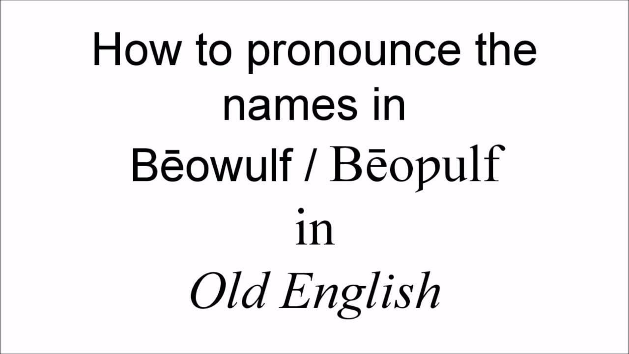 How To Pronounce The Names In Beoulf Beowulf