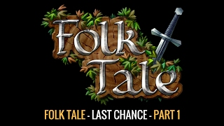 Folk Tale Gameplay - (Last Chance) - PART 1 - Defences Are Back
