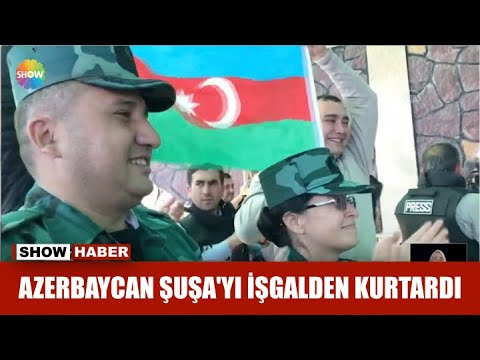 Azerbaycan Şuşa'yı Işgalden Kurtardı