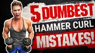 5 Dumbest Hammer Curl Mistakes Sabotaging Your ARM GROWTH! STOP DOING THESE!