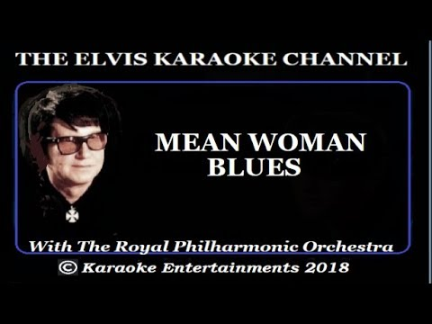 Roy Orbison Karaoke Mean Woman Blues With The Royal Philharmonic Orchestra