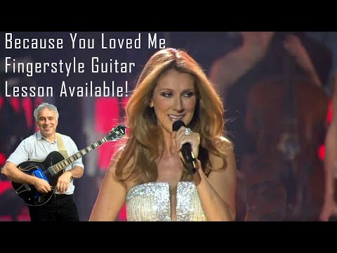 """""""Because you Loved Me"""" Celine Dion, fingerstyle guitar Cover, Jake Reichbart, lesson available!"""