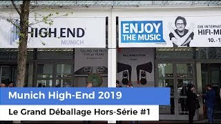 Munich High-End 2019 - Le Grand Déballage Hors-série #1