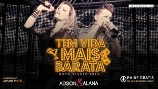 Adson e Alana - Tem Vida Mais Barata ( Lancamento 2016 - Sertanejo / Remix / Eletro )
