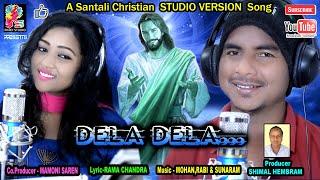 Dela Dela  New Santali Christian Song  STUDIO VERSION-2020  KUMAR SAWAN&DEVIKA