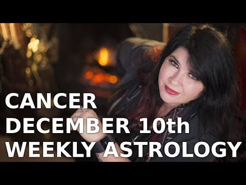 cancer december 9 2019 weekly horoscope by marie moore