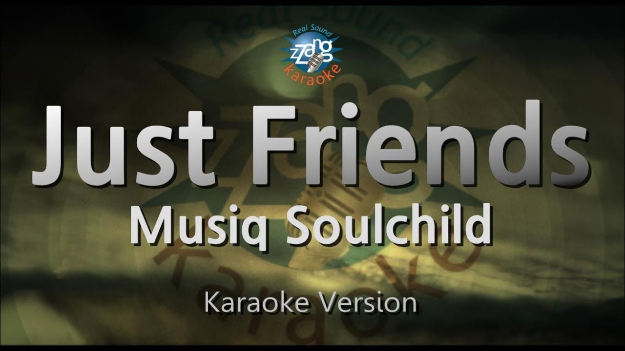 Musiq Soulchild Just Friends Sunny Melody Karaoke Version Zzang Karaoke Youtube