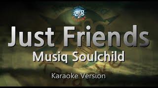 Musiq Soulchild-Just Friends (Sunny) (Melody) (Karaoke Version) [ZZang KARAOKE]