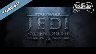 Trailer Star Wars Jedi Fallen Order - Cadê Meu Jogo (Legendado PT BR - Ativar Legenda)