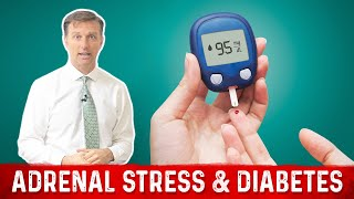 Adrenal Stress & the Diabetes Connection