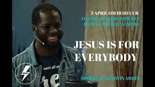Jongerendienst | Jesus is for everybody | 05-04-2020 | Godwin Arhin