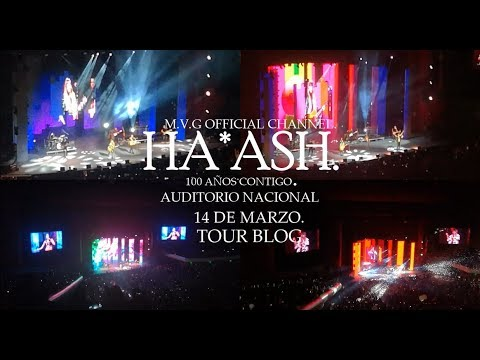Ha*Ash  Auditorio Nacional  Tour Blog 2018
