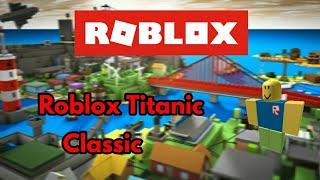 Roblox Titanic Classic - ROBLOX
