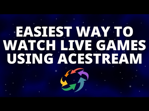 Easiest Way To Watch Live Games With AceStream!