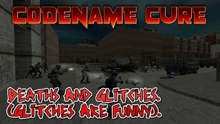 CODENAME CURE: Deaths And Glitches (Glitches Are Funny).