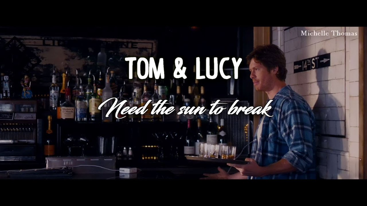Lucy And Tom  Need The Sun To Break (how To Be Single)