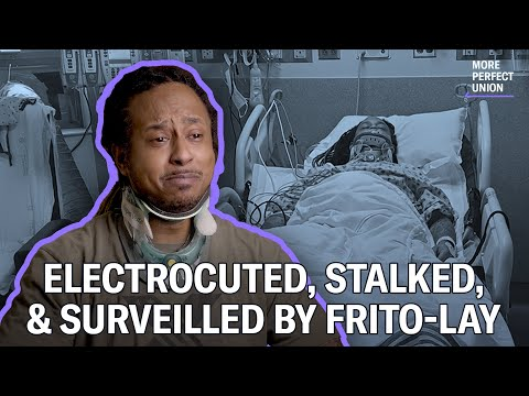 SHOCKING: Frito-Lay Worker Electrocuted, Denied Medical Care & Surveilled by Company Agents