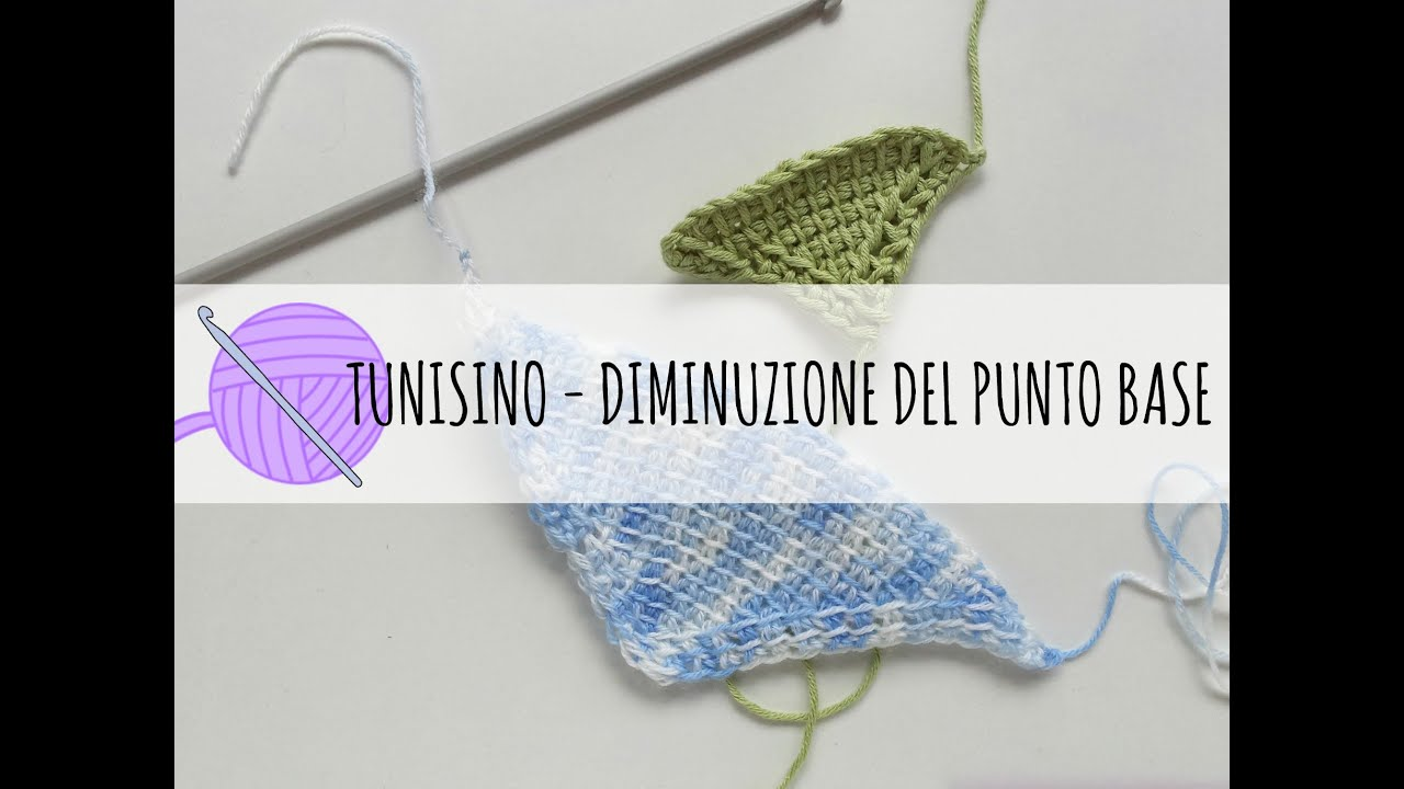 Tutorial Uncinetto Tunisino Diminuzione Punto Base Youtube