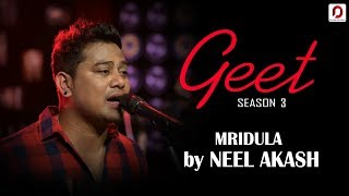 Mridula - Neel Akash | Geet (Season 3) | Pratidin Time | Dhwani Records