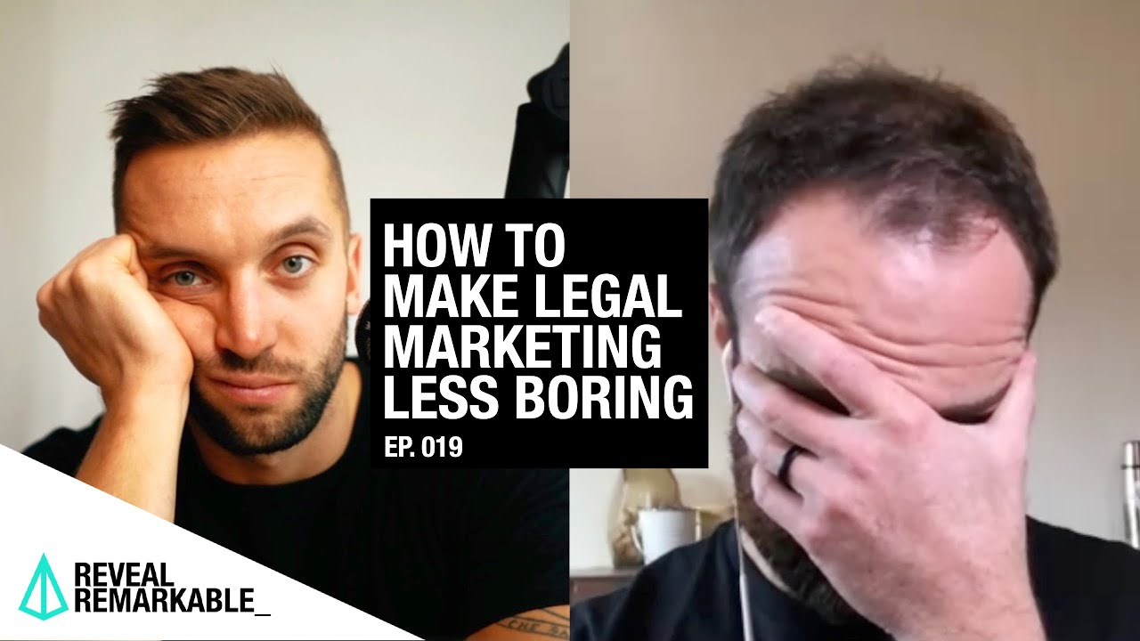 How to make legal marketing less boring | Reveal Remarkable: Ep.019