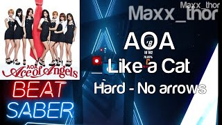 Beat Saber | AOA (에이오에이) | Like a Cat | Hard | No Arrows | H…
