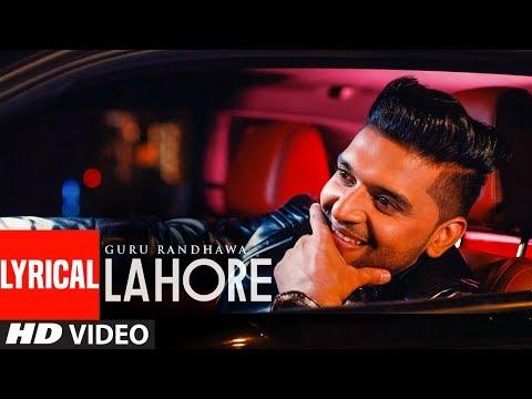 Guru Randhawa: Lahore Video Song  (Lyrics) |  Bhushan Kumar | Vee | DirectorGifty | T-Series