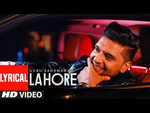 Guru Randhawa: Lahore Video Song(Lyrics) |Bhushan Kumar | Vee | DirectorGifty | T-Series