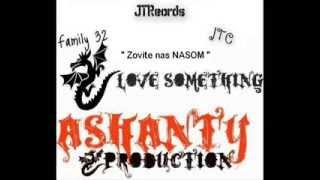 Family 32 ft. JTC - Zovite nas NASOM ( Ashanty production ) 2013