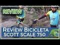 Review bicicleta montaña Scott Scale 750 27.5 pulgadas aluminio