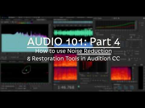 How to use Noise Reduction & Restoration Tools in Audition CC (Audio 101: Part 4)