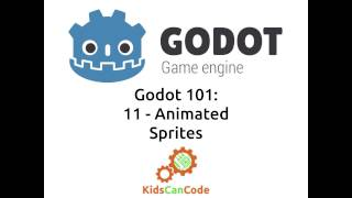 Godot 101 - Part 11: Animated Sprites