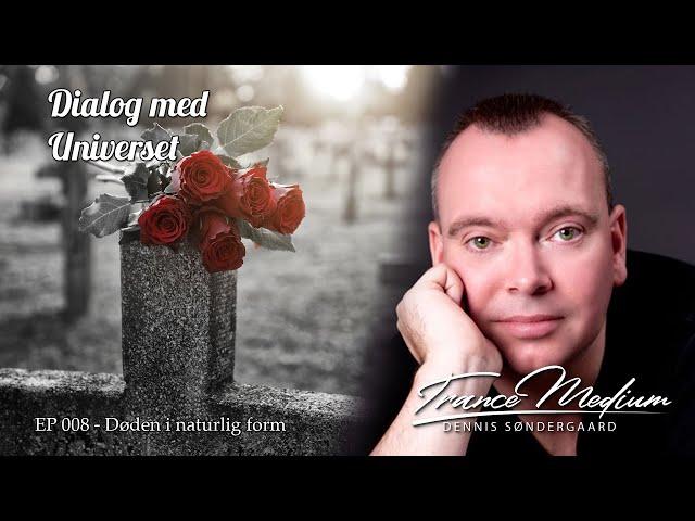 Dialog med Universet - EP 008 – Døden i naturlig form