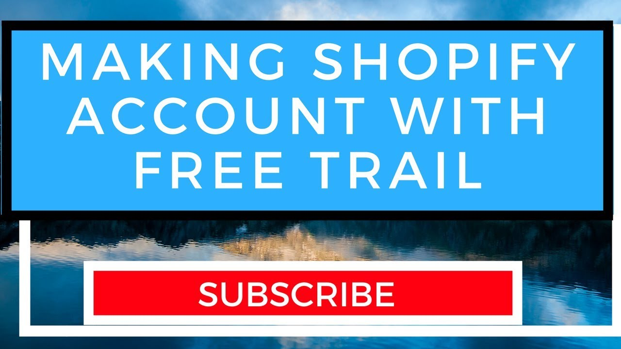 Make Shopify Account with Free Trail