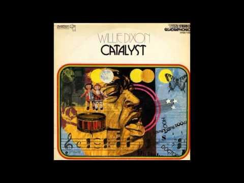 Willie Dixon - Catalyst ( Full Album ) 1973