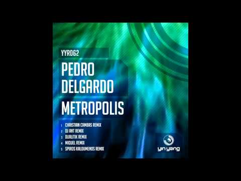 Pedro Delgardo - Metropolis (Christian Cambas Remix) [Yin Yang]