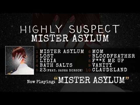 Highly Suspect - Mister Asylum [Audio Only]
