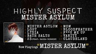 Highly Suspect - Mister Asylum [Audio Only] thumbnail