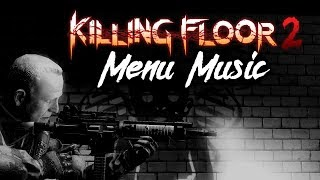 Killing Floor 2 - Menu Music