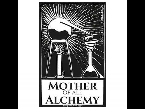 592 - Mother of all Alchemy | After the Glass Slipper