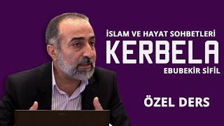 Ebubekir Sifil -  Kerbelâ Özel Ders -  İslam ve Hayat