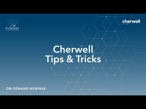 Cherwell Tips & Tricks 2.27.15