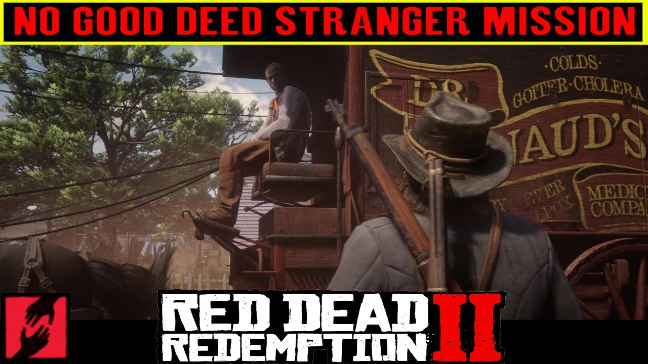 44f602be24b32 Red Dead Redemption 2 No Good Deed Stranger Mission - Western Stranger