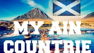 ♫ Scottish Music - My Ain Countrie ♫ LYRICS