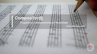 Compositor@ | Registra tus Composiciones en Blockchain | www.Solvaip.com