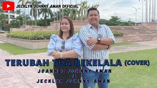 Terubah Tua Bekelala - Joannes Johnny Aman & Jecklyn Johnny Aman (OFFICIAL MUSIC VIDEO) COVER