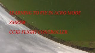 zmr250 first flight acro manual mode cc3d naze 32